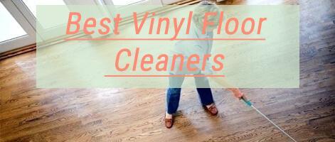 Best Vinyl Floor Cleaner Review 2020
