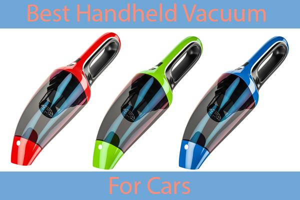Best Handheld Vacuum For Cars