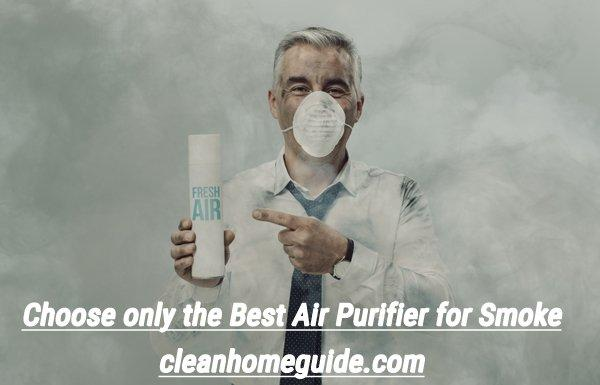Choose only the Best Air Purifier for Smoke