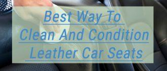 Best Way To Clean And Condition Leather Car Seats