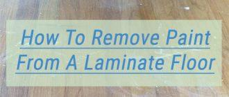 How To Remove Paint From A Laminate Floor