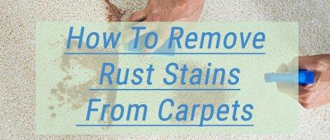 How To Remove Rust Stains From Carpets Tips